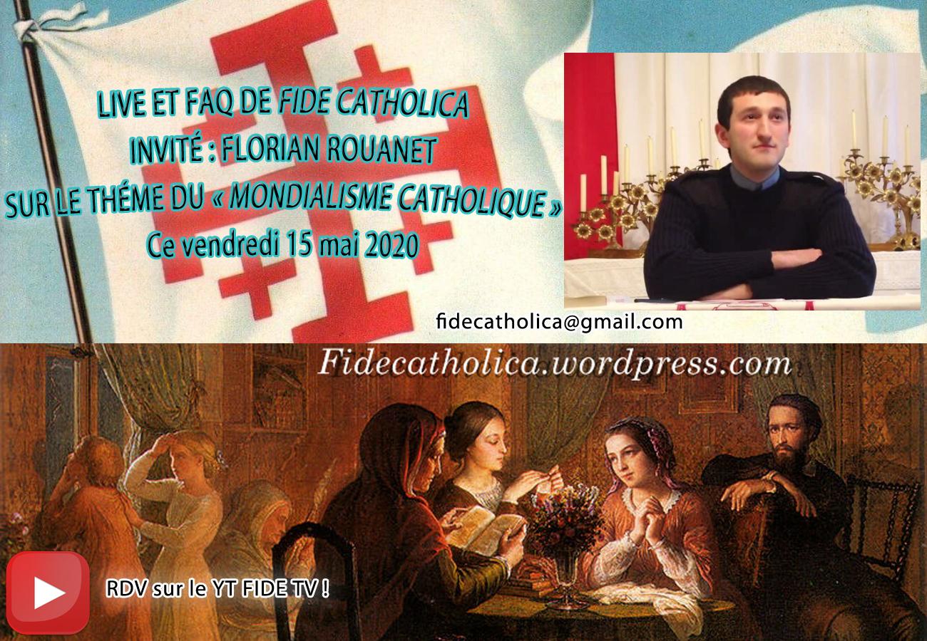 Rendez-vous en ligne & F.A.Q. avec Fide Catholica et Florian Rouanet sur le thème de l'organicité catholique universelle