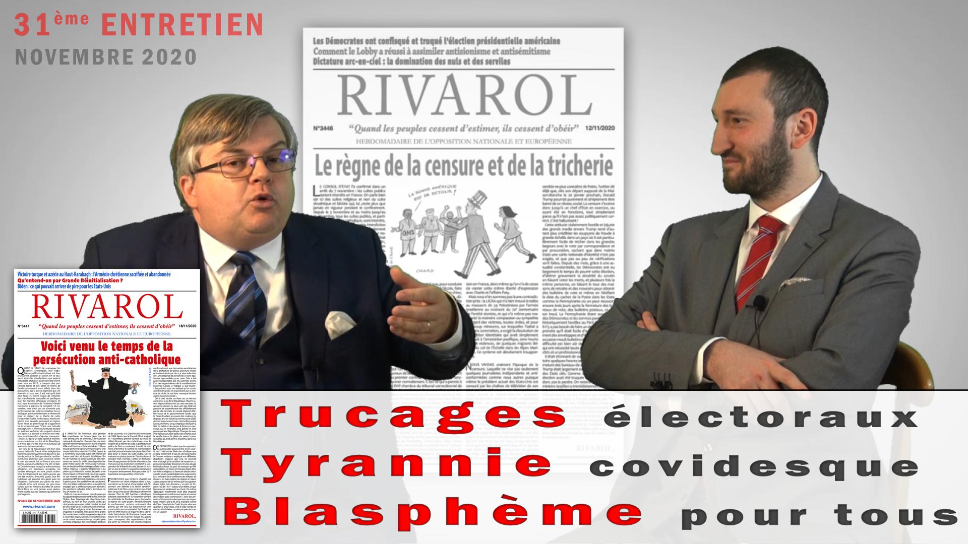 « Trucages électoraux, tyrannie covidesque, blasphème pour tous », entretien rivarolien de novembre 2020