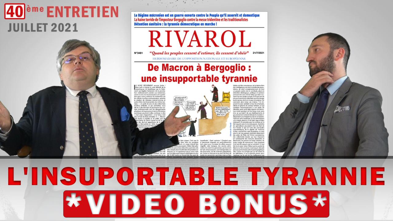 «De Macron à Bergoglio l'insupportable tyrannie» - Vidéo rivarolienne (été 2021, partie 2 bonus)