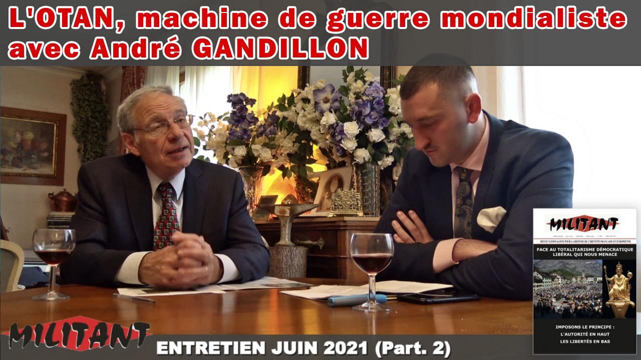 L'OTAN, machine de guerre mondialiste (avec André Gandillon)